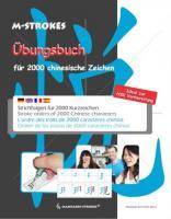Übungsbuch für chinesische Kurzzeichen - Strichfolgen für 2000 chinesische Zeich